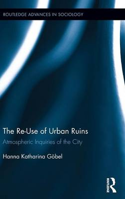 The Re-Use of Urban Ruins: Atmospheric Inquiries of the City