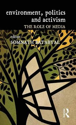 Environment, Politics and Activism: The Role of Media