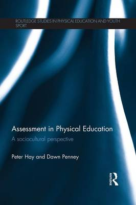 Assessment in Physical Education: A Socio-cultural Perspective