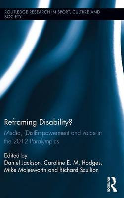 Reframing Disability?: Media, (Dis)Empowerment, and Voice in the 2012 Paralympics