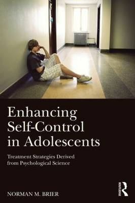 Enhancing Self-Control in Adolescents: Treatment Strategies Derived from Psychological Science