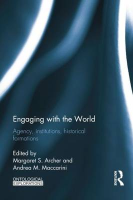 Engaging with the World: Agency, Institutions, Historical Formations