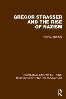 Gregor Strasser and the Rise of Nazism