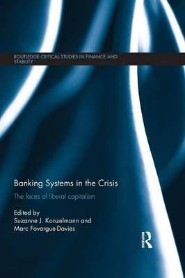 Banking Systems in the Crisis: The Faces of Liberal Capitalism