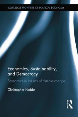 Economics, Sustainability, and Democracy: Economics in the Era of Climate Change