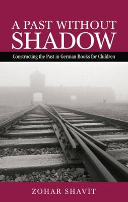 A Past Without Shadow: Constructing the Past in German Books for Children