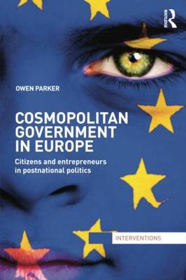 Cosmopolitan Government in Europe: Citizens and Entrepreneurs in Postnational Politics