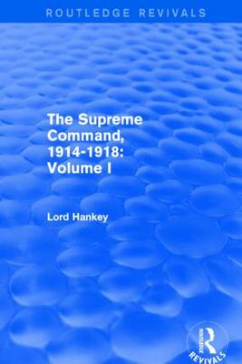 The Supreme Command, 1914-1918: Volume I
