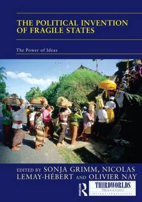 The Political Invention of Fragile States: The Power of Ideas