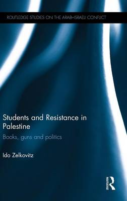 Students and Resistance in Palestine: Books, Guns and Politics