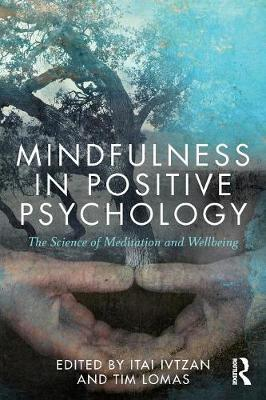 Mindfulness in Positive Psychology: The Science of Meditation and Wellbeing