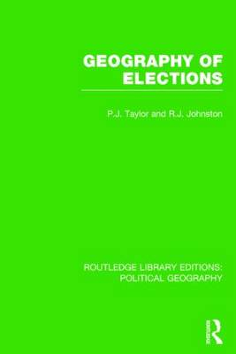 Geography of Elections (Routledge Library Editions: Political Geography)