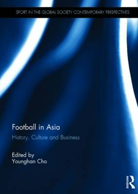 Football in Asia: History, Culture and Business