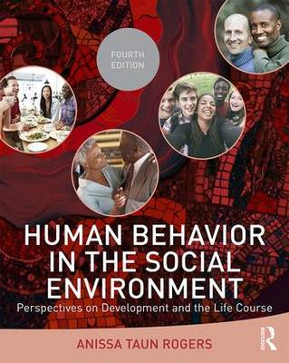 Human Behavior in the Social Environment: Perspectives on Development and the Life Course
