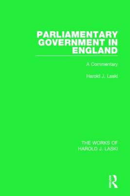 Parliamentary Government in England: A Commentary