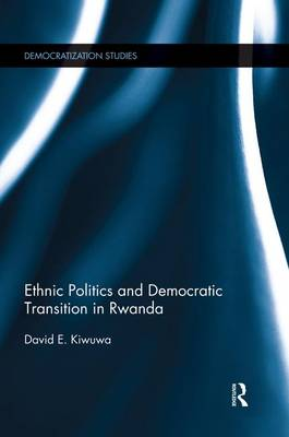 Ethnic Politics and Democratic Transition in Rwanda