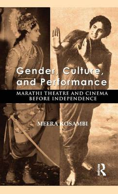 Gender, Culture and Performance: Marathi Theatre and Cinema Before Independence