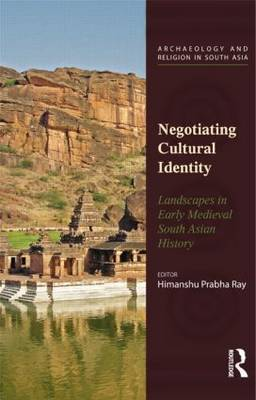 Negotiating Cultural Identity: Landscapes in Early Medieval South Asian History