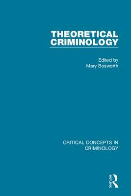 Theoretical Criminology: Critical Concepts in Criminology