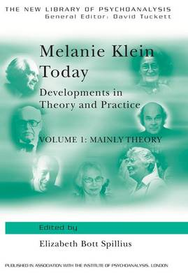 Melanie Klein Today: Developments in Theory and Practice: Volume 1: Mainly Theory