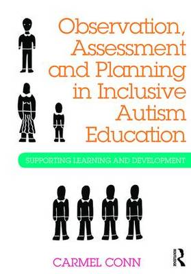 Observation, Assessment and Planning in Inclusive Autism Education: Supporting learning and development