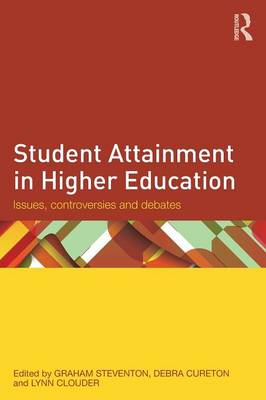 Student Attainment in Higher Education: Issues, controversies and debates