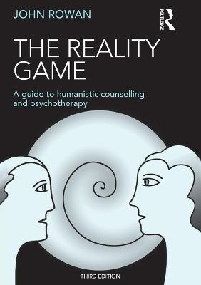 The Reality Game: A Guide to Humanistic Counselling and Psychotherapy