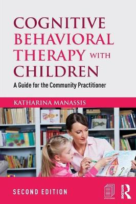 Cognitive Behavioral Therapy with Children: A Guide for the Community Practitioner