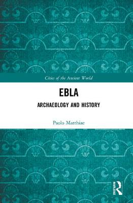 Ebla: The City of the Throne: Archaeology and History
