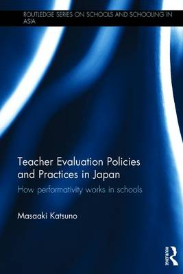 Teacher Evaluation Policies and Practices in Japan: How performativity works in schools