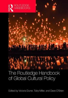 The Routledge Handbook of Global Cultural Policy