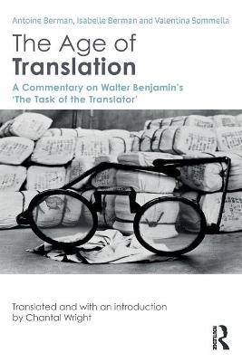 The Age of Translation: A Commentary on Walter Benjamin's `The Task of the Translator'