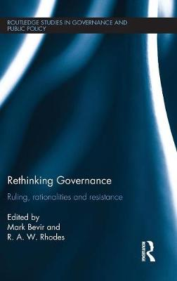 Rethinking Governance: Ruling, rationalities and resistance
