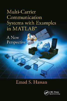 Multi-Carrier Communication Systems with Examples in MATLAB (R): A New Perspective