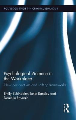 Psychological Violence in the Workplace: New Perspectives and Shifting Frameworks