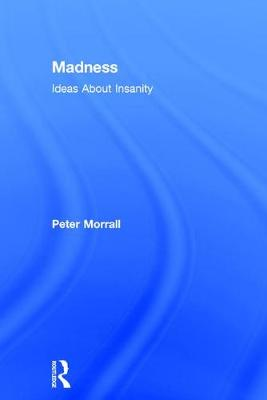 Madness: Ideas About Insanity