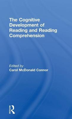 The Cognitive Development of Reading and Reading Comprehension