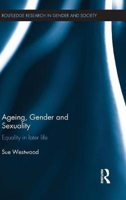 Ageing, Gender and Sexuality: Equality in Later Life