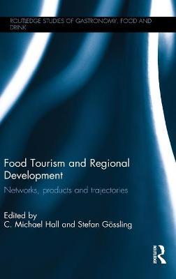 Food Tourism and Regional Development: Networks, products and trajectories