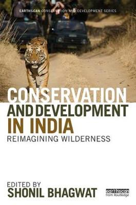 Conservation and Development in India: Reimagining Wilderness