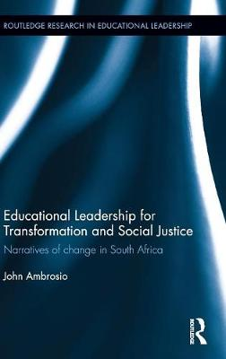 Educational Leadership for Transformation and Social Justice: Narratives of change in South Africa