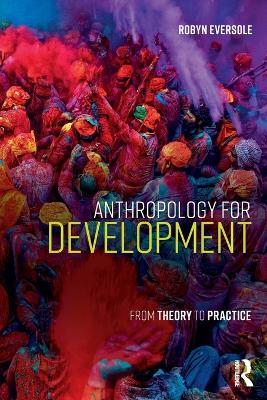 Anthropology for Development: From Theory to Practice