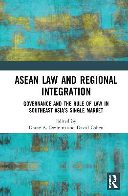 ASEAN Law and Regional Integration: Governance and the Rule of Law in Southeast Asia's Single Market