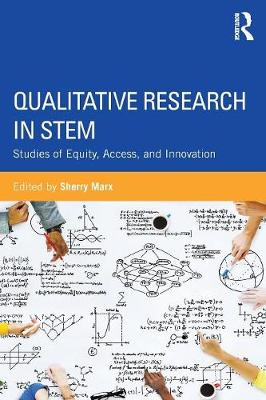 Qualitative Research in STEM: Studies of Equity, Access, and Innovation