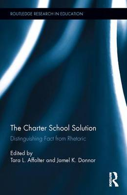 The Charter School Solution: Distinguishing Fact from Rhetoric