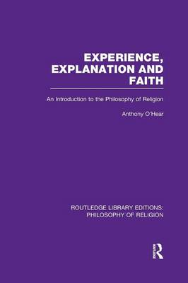 Experience, Explanation and Faith: An Introduction to the Philosophy of Religion