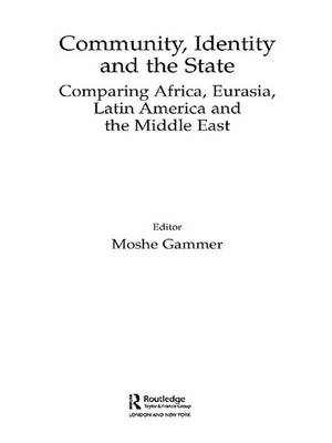 Community, Identity and the State: Comparing Africa, Eurasia, Latin America and the Middle East