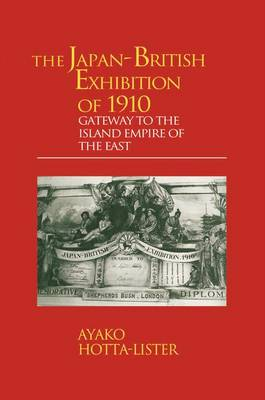 The Japan-British Exhibition of 1910: Gateway to the Island Empire of the East