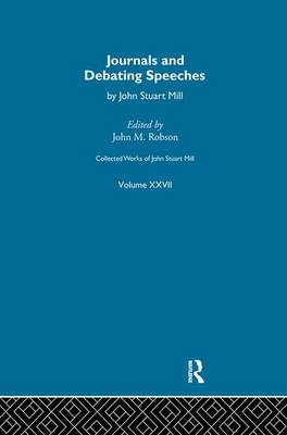 Collected Works of John Stuart Mill: Xxvii. Journals and Debating Speeches: Vol B