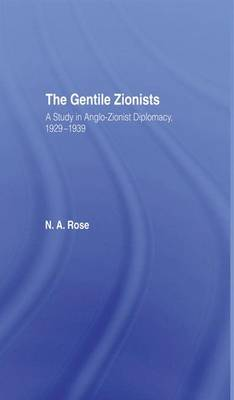 The Gentile Zionists: A Study in Anglo-Zionist Diplomacy 1929-1939